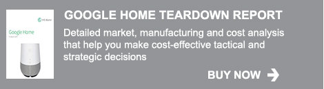 Buy Technology teardown report on Google Home cost analysis