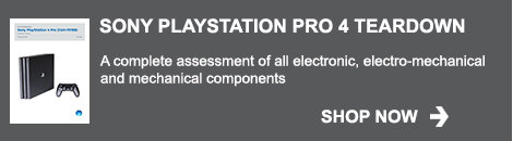 Buy Technology research - Sony Playstation Pro 4 Teardown report
