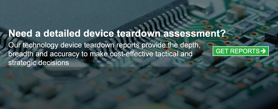 Get the new Teardown assessments for your strategic cost benchmarking decisions